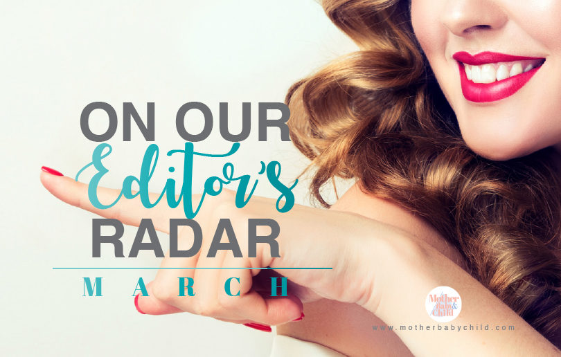 On our editor's radar – March