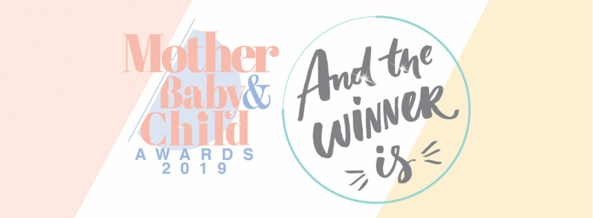 Mother, Baby & Child Awards 2019 Winners Announced